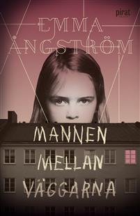 Bokomslag Mannen mellan väggarna av Emma Ångström
