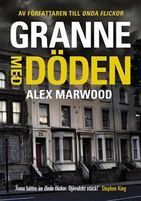 Bokomslag Granne med döden av Alex Marwood