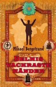 Bokomslag Delhis vackraste händer av Mikael Bergstrand
