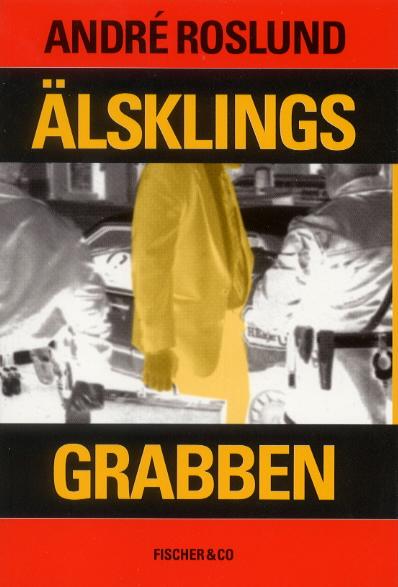 älsklingsgrabben, bokomslag. Andre roslund