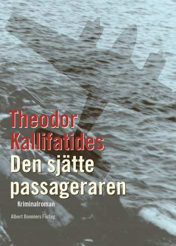 Bokomslag Den sjätte passageraren av Theodor Kallifatidis